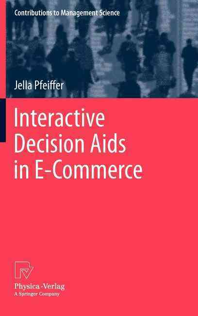 Interactive Decision AIDS in E-Commerce By Pfeiffer, Jella